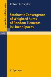 Stochastic Convergence of Weighted Sums of Random Elements in Linear Spaces