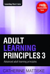 Adult Learning Principles 3: Advanced Adult Learning Principles