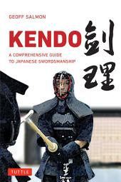 Kendo: A Comprehensive Guide to Japanese Swordsmanship