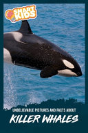 Unbelievable Pictures and Facts About Killer Whales