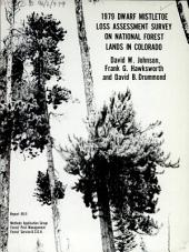 1979 dwarf mistletoe loss assessment survey on national forest lands in Colorado