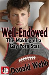 Well-Endowed: The Making of a Gay Porn Star