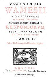 CL. V. Ioannis VVamesii [...] Responsorvm sive consiliorvm de ivre pontificio ...