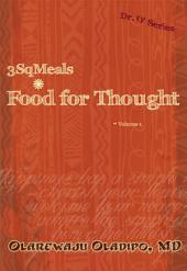 3SqMeals – Food for Thought –: Volume 1