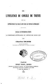 De l'influence du Concile de Trente sur la littérature et les beaux-arts chez les peuples catholiques: essai d'introduction à l'histoire littéraire du siècle de Louis XIV