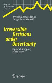 Irreversible Decisions under Uncertainty: Optimal Stopping Made Easy