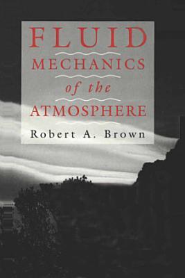Fluid Mechanics of the Atmosphere
