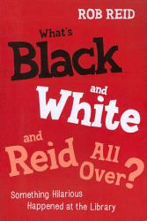 What S Black And White And Reid All Over  Book PDF