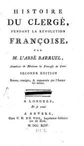 Histoire du Clerge pendant la revolution françoise: Volume1