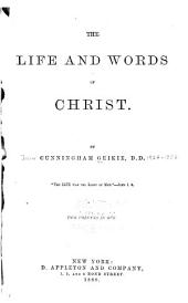 The Life and Words of Christ: Volumes 1-2