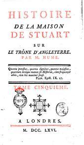 Histoire de la maison de Stuart sur le trône d'Angleterre. Par m. Hume. Tome premier [-sixieme]: Volume5