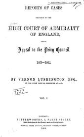 Reports of Cases Decided in the High Court of Admiralty of England: And on Appeal to the Privy Council, 1859-1862, Volume 1