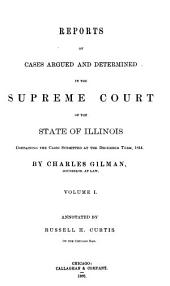 Reports of Cases Argued and Determined in the Supreme Court of the State of Illinois: Containing the Cases Submitted at the December Term, 1844[-June Term, 1849], Volume 6