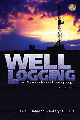 Well Logging in Nontechnical Language PDF
