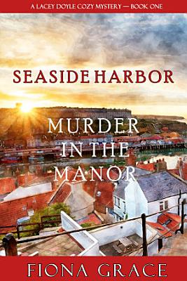Murder in the Manor  A Lacey Doyle Cozy Mystery   Book 1