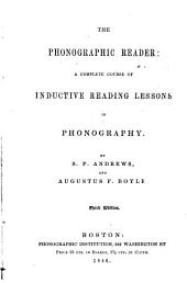 The Phonographic Reader: A Complete Course of Inductive Reading Lessons in Phonography
