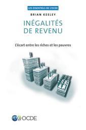 Les essentiels de l'OCDE Inégalités de revenu : l'écart entre les riches et les pauvres