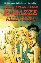 Come Parlare alle Ragazze alle Feste: basato sul racconto di Neil Gaiman