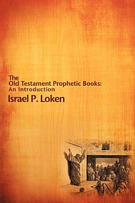 The Old Testament Prophetic Books