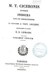 M. T. Ciceronis quae exstant omnia opera: Quinque indices