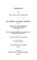 Memoir of the Life and Public Services of Sir Thomas Stamford Raffles  F R S    c   c   Particularly in the Government of Java  1811 1816  Bencoolen and Its Dependencies  1817 1824 PDF