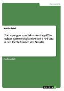 berlegungen zum Erkenntnisbegriff in Fichtes Wissenschaftslehre von 1794 und in den Fichte Studien des Novalis PDF