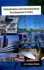Globalization And Infrastructural Development In India PDF