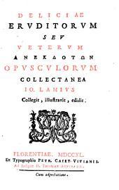 Deliciae Eruditorum Seu Veterum Anekdotōn Opusculorum Collectanea: Volume 4