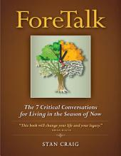 Foretalk: The 7 Critical Conversations for Living in the Season of Now