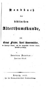 Handbuch der biblischen Alterthumskunde: ¬2. ¬Bd., Biblische Geographie ; 2. Theil, Band 2,Ausgabe 2
