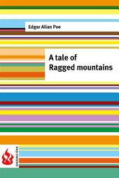 A tale of the Ragged mountains (low cost). Limited edition