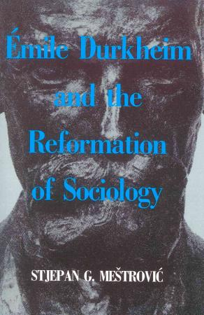 Emile Durkheim and the Reformation of Sociology PDF