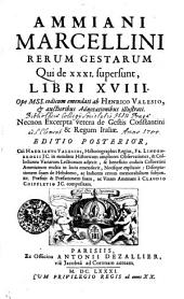 Ammiani Marcellini Rerum gestarum Qui de XXXI. supersunt, libri XVII: Ope MSS. codicum emendati