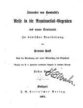 Alexandre von Humboldt's Reise in die Aequinoctial-Gegenden des neuen Continents