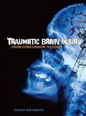 Traumatic Brain Injury: From Concussion to Coma