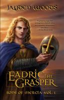 Eadric the Grasper  Sons of Mercia Vol  1  PDF