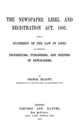 The Newspaper Libel and Registration Act, 1881: With a Statement of the Law of Libel as Affecting Proprietors, Publishers, and Editors of Newspapers