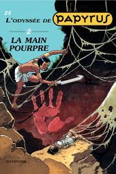Papyrus - Tome 24 - LA MAIN POURPRE (L'ODYSSEE 2)