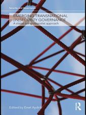 Emerging Transnational (In)security Governance: A Statist-Transnationalist Approach