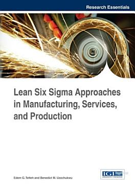 Lean Six Sigma Approaches in Manufacturing  Services  and Production PDF