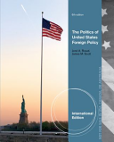 The Politics of United States Foreign Policy