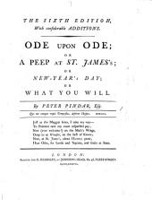 Ode upon Ode; or, a Peep at St. James's; or New Year's Day; or What you will. By Peter Pindar Esq