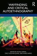 Wayfinding and Critical Autoethnography