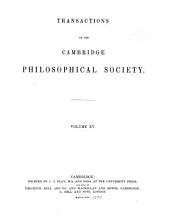 Transactions of the Cambridge Philosophical Society: Volume 15