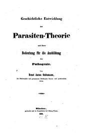 Geschichtliche Entwicklung der Parasiten-Theorie und ihre Bedeutung für die Ausbildung der Pathogenie