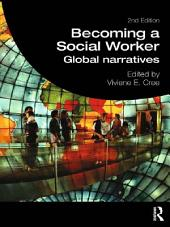 Becoming a Social Worker: Global Narratives, Edition 2