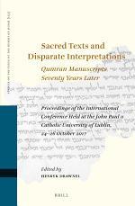 Sacred Texts and Disparate Interpretations: Qumran Manuscripts Seventy Years Later