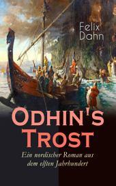 Odhin's Trost - Ein nordischer Roman aus dem elften Jahrhundert (Vollständige Ausgabe): Historischer Roman