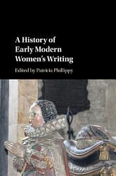 A History Of Early Modern Women S Literature Book PDF