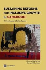Sustaining Reforms for Inclusive Growth in Cameroon